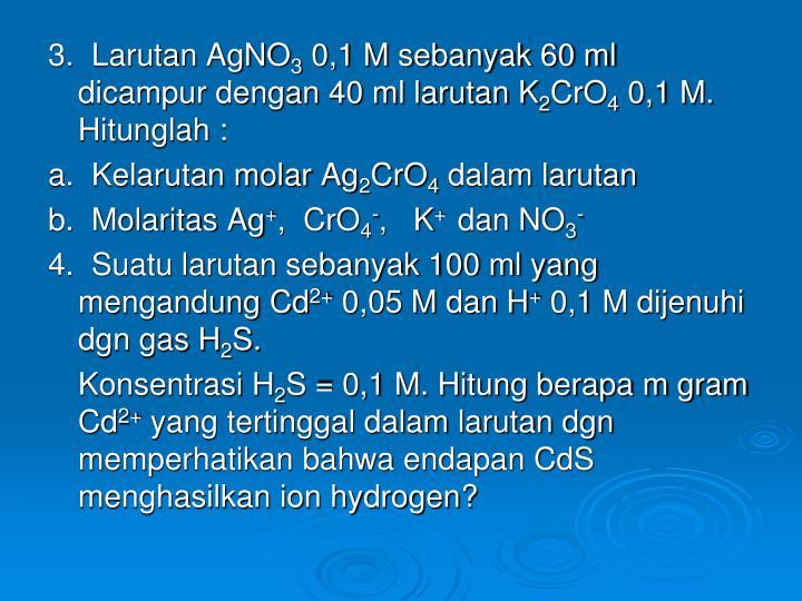 3.  Larutan AgNO