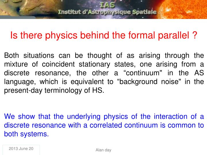 Is there physics behind the formal parallel ?