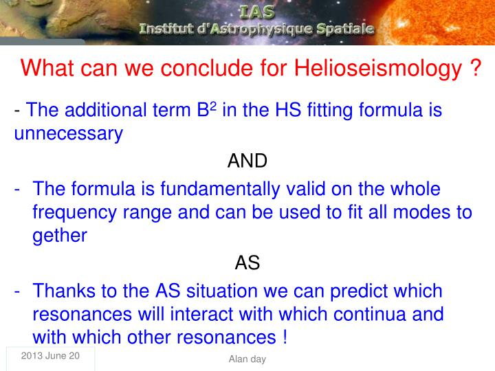 What can we conclude for Helioseismology ?