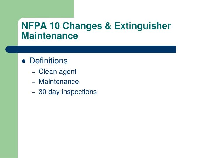 Nfpa 10 changes extinguisher maintenance
