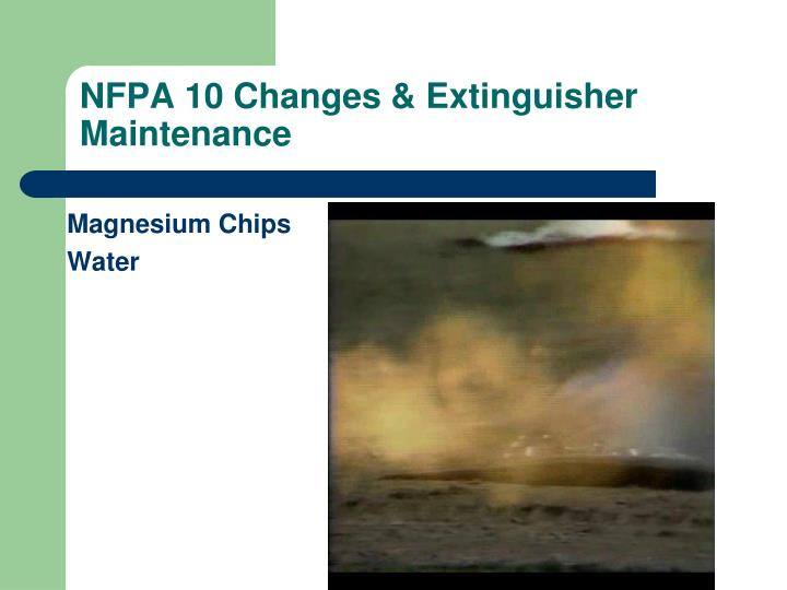 NFPA 10 Changes & Extinguisher Maintenance