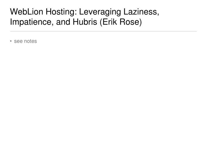 WebLion Hosting: Leveraging Laziness, Impatience, and Hubris (Erik Rose)