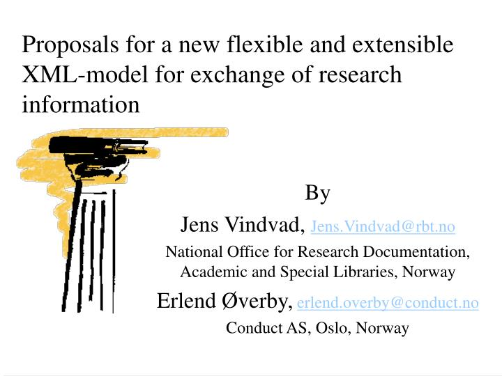 Proposals for a new flexible and extensible xml model for exchange of research information