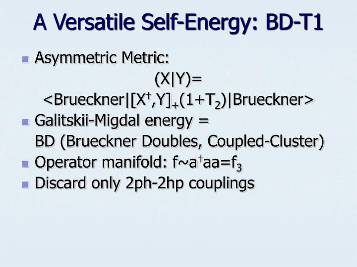 A Versatile Self-Energy: BD-T1