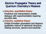 electron propagator theory and quantum chemistry s missions