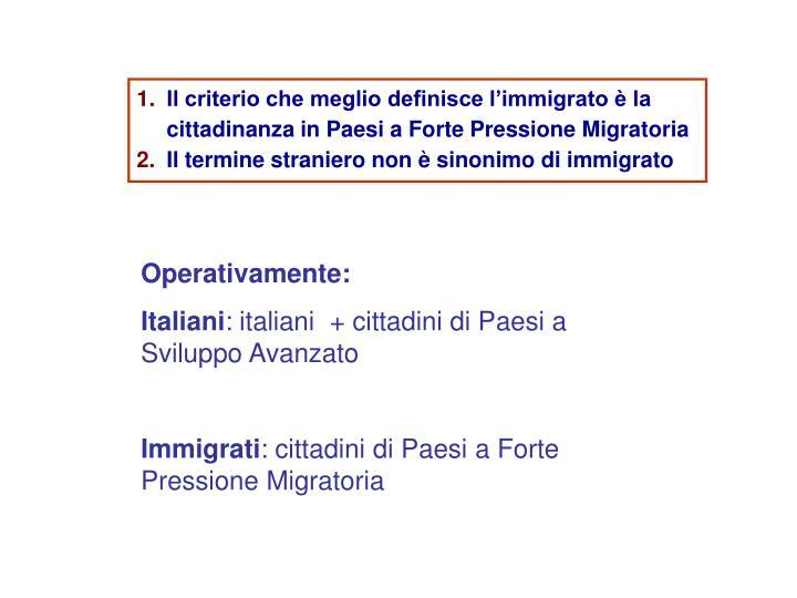 Il criterio che meglio definisce l'immigrato è la cittadinanza in Paesi a Forte Pressione Migratoria