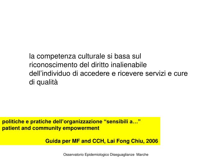 la competenza culturale si basa sul riconoscimento del diritto inalienabile dell'individuo di accedere e ricevere servizi e cure di qualità
