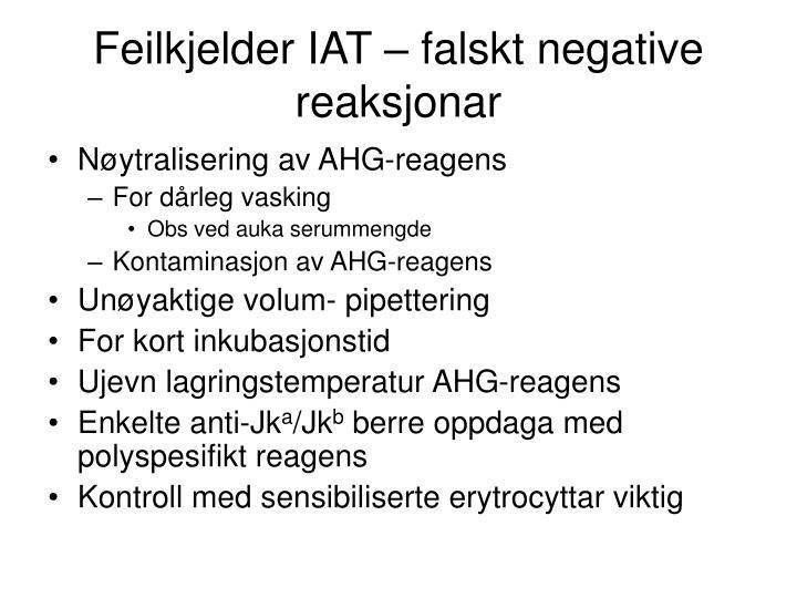 Feilkjelder IAT – falskt negative reaksjonar