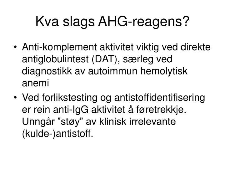Kva slags AHG-reagens?