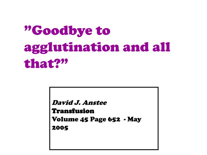 """Goodbye to agglutination and all that?"""