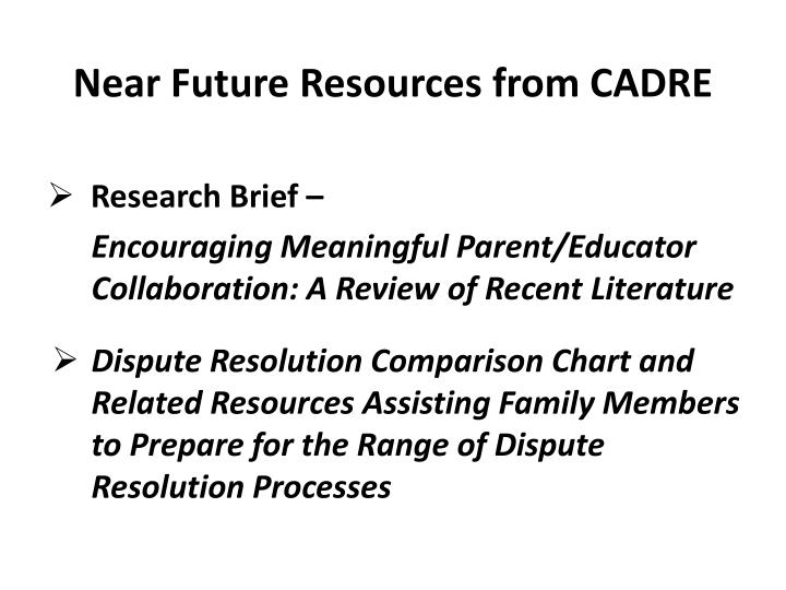 Near Future Resources from CADRE