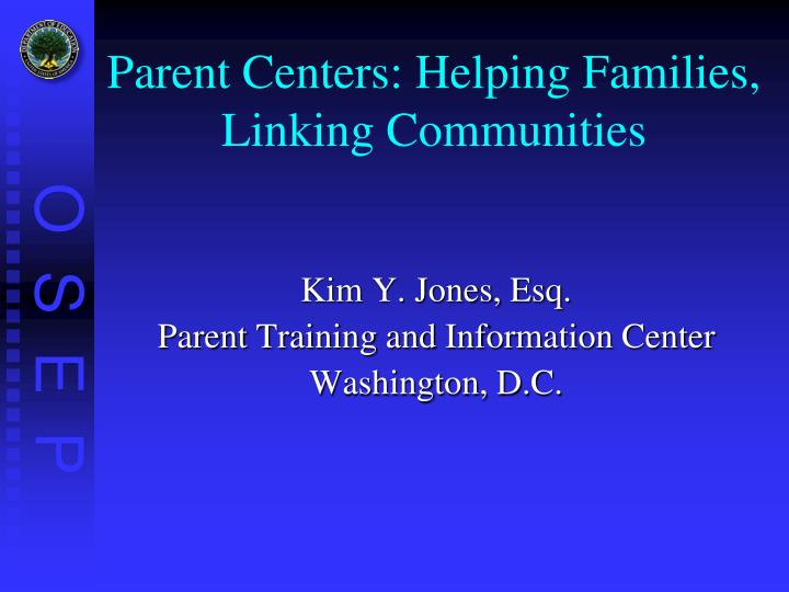 Parent Centers: Helping Families, Linking Communities
