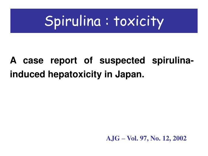 Spirulina : toxicity