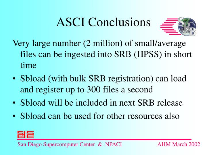 Very large number (2 million) of small/average files can be ingested into SRB (HPSS) in short time