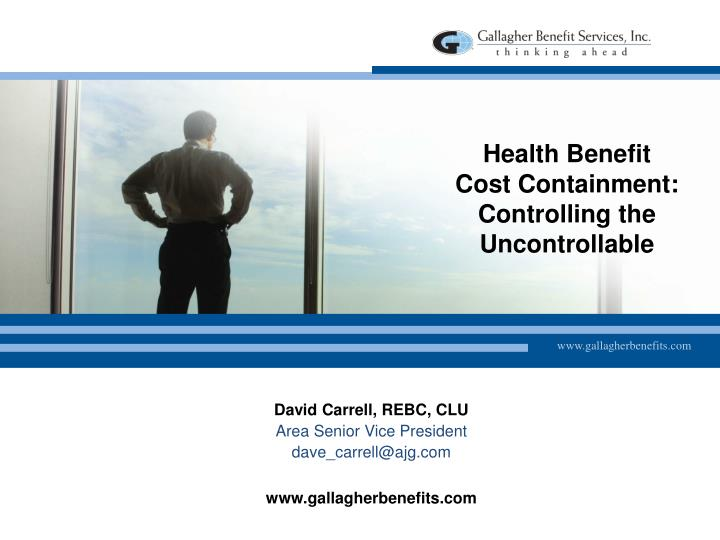 Health benefit cost containment controlling the uncontrollable