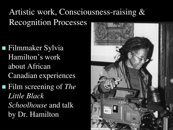 Artistic work, Consciousness-raising & Recognition Processes