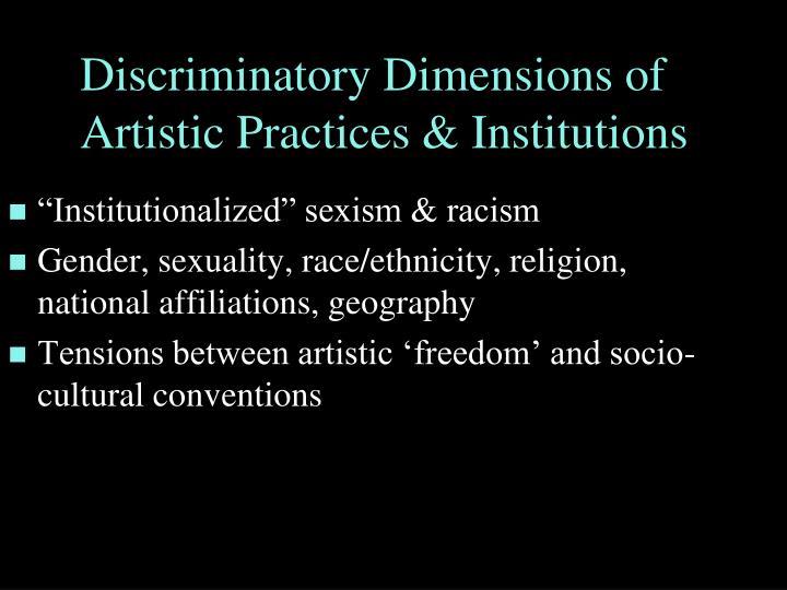 Discriminatory Dimensions of Artistic Practices & Institutions