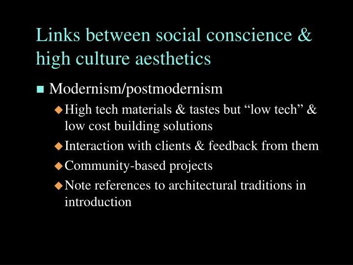 Links between social conscience & high culture aesthetics