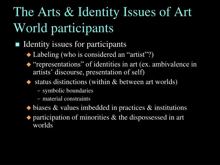 The arts identity issues of art world participants