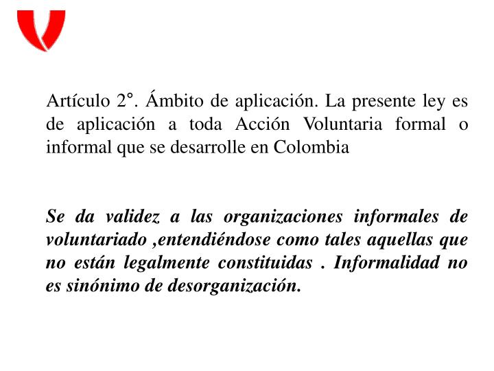 Artículo 2°. Ámbito de aplicación. La presente ley es de aplicación a toda Acción