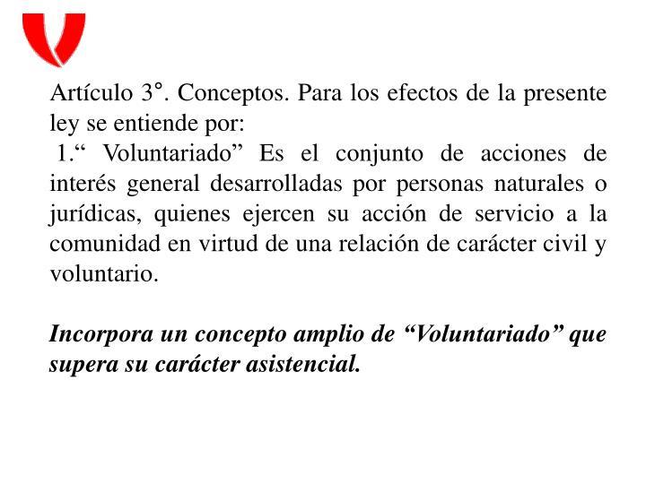Artículo 3°. Conceptos. Para los efectos de la presente ley se entiende por: