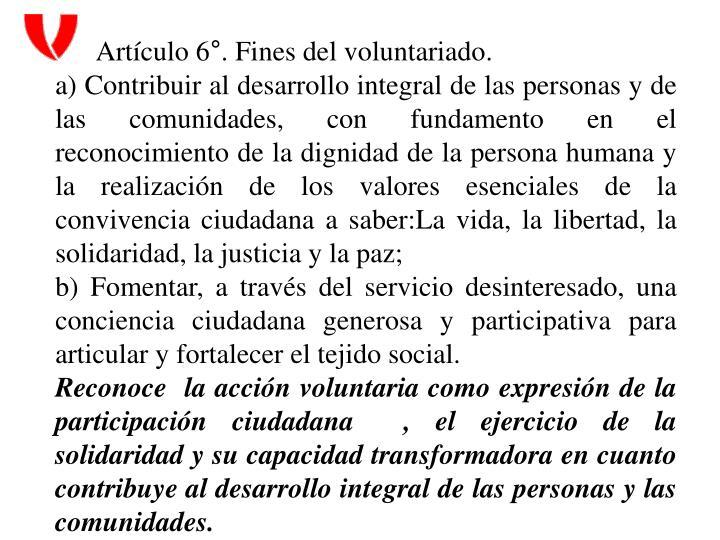 Artículo 6°. Fines del voluntariado.