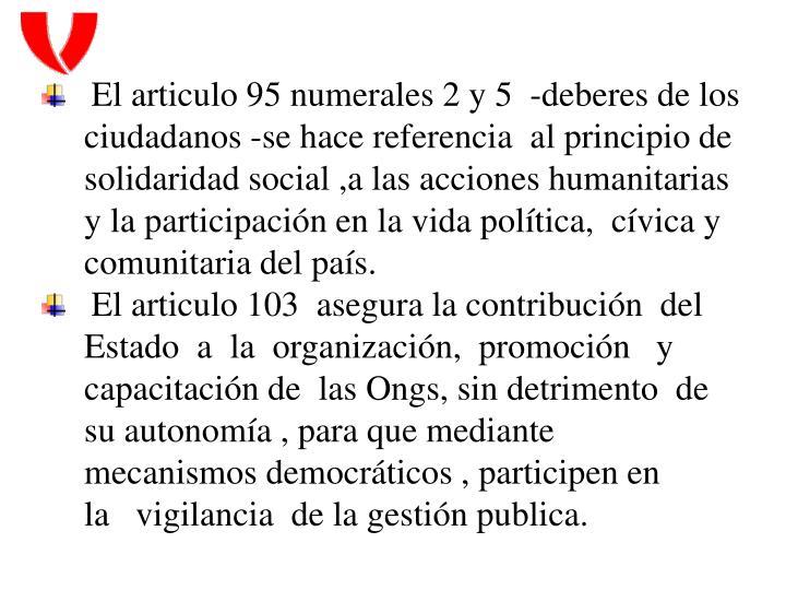 El articulo 95 numerales 2 y 5  -deberes de los