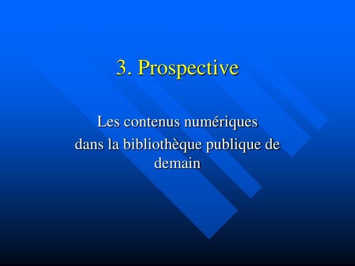 3. Prospective