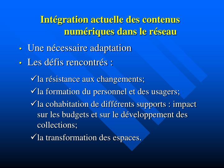 Intégration actuelle des contenus numériques dans le réseau
