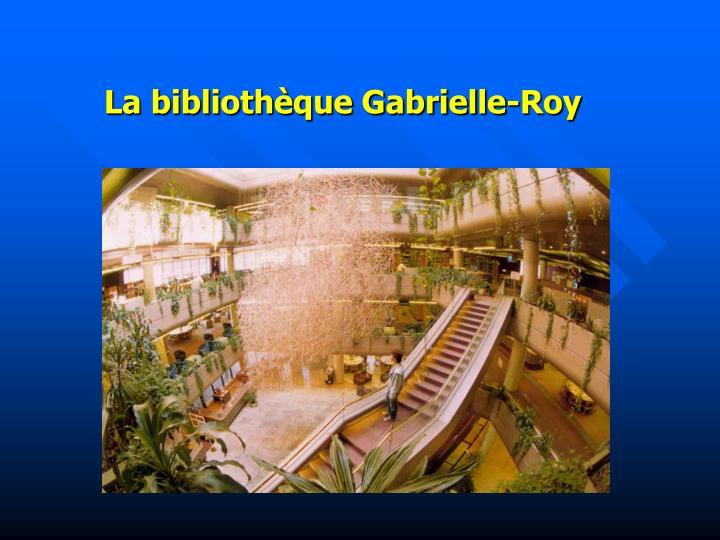 La bibliothèque Gabrielle-Roy