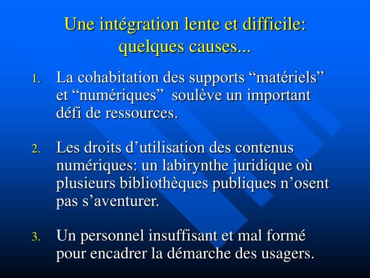 Une intégration lente et difficile: