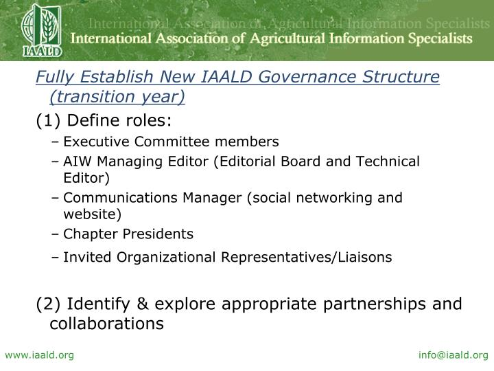 Fully Establish New IAALD Governance Structure (transition year)