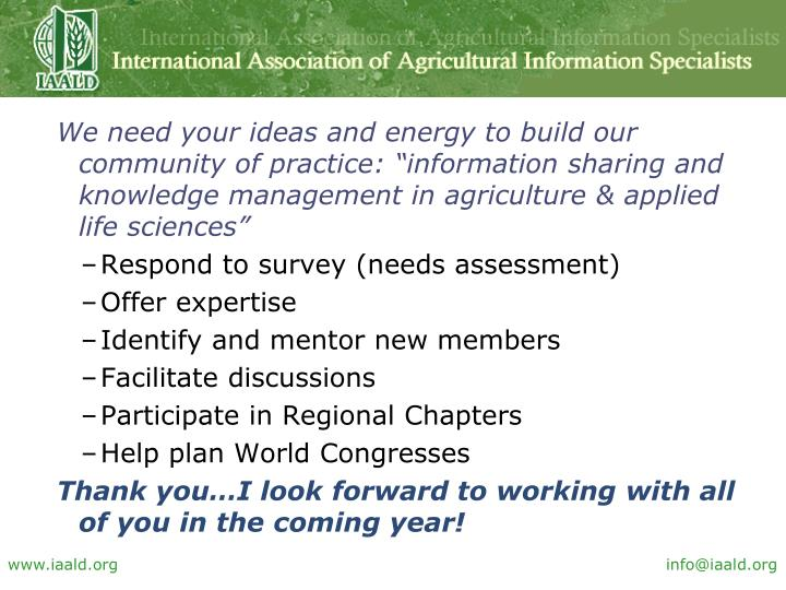 "We need your ideas and energy to build our community of practice: ""information sharing and knowledge management in agriculture & applied life sciences"""