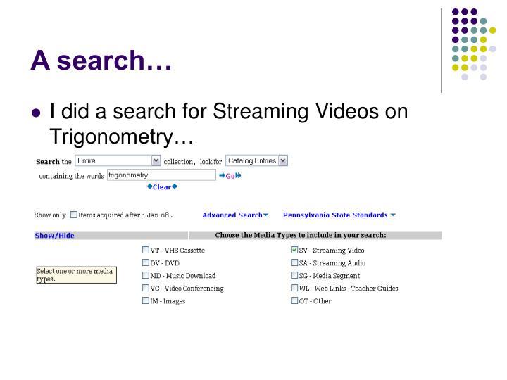 A search…