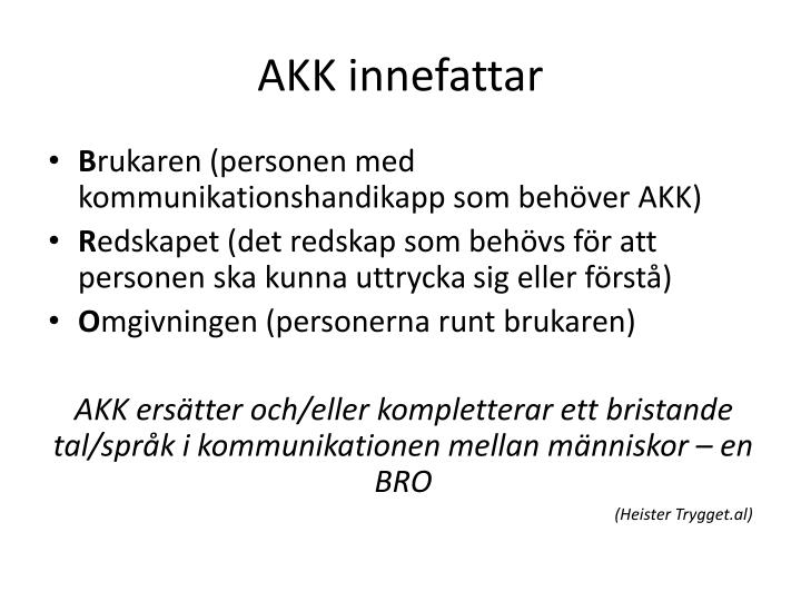 AKK innefattar