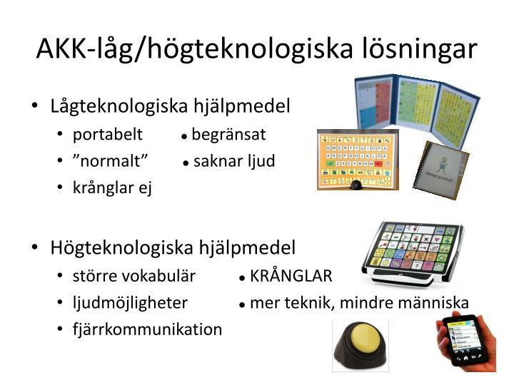 AKK-låg/högteknologiska lösningar