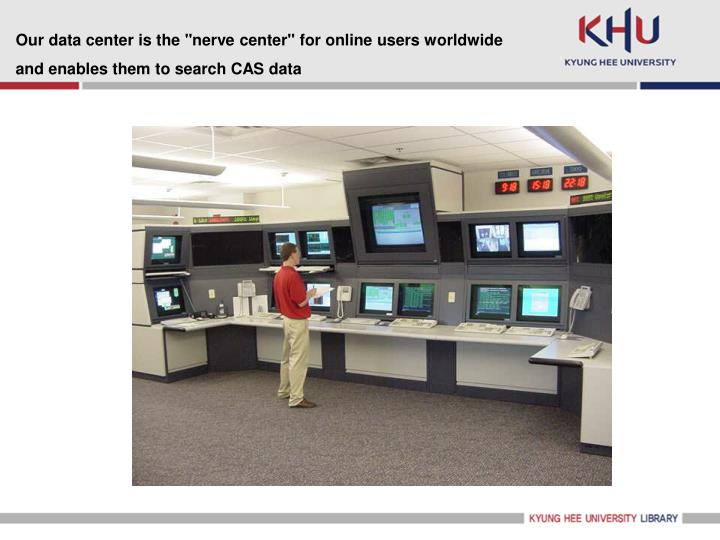 "Our data center is the ""nerve center"" for online users worldwide"