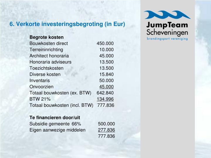 6. Verkorte investeringsbegroting (in