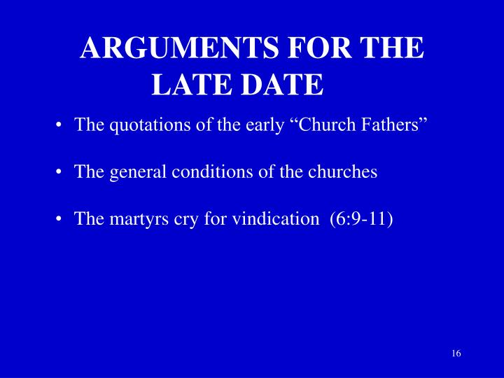 ARGUMENTS FOR THE LATE DATE