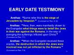 early date testimony3
