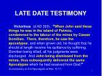 late date testimony3