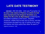 late date testimony7