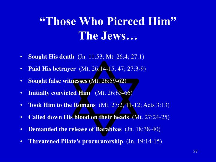 """Those Who Pierced Him"""