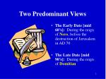two predominant views