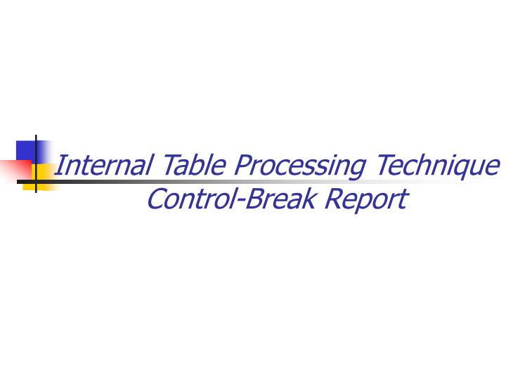 Internal Table Processing Technique