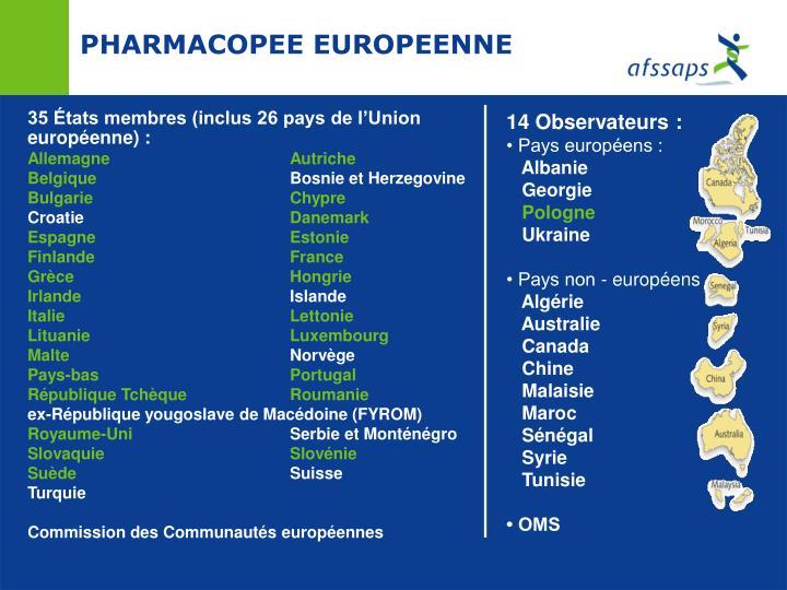 35 États membres (inclus 26 pays de l'Union européenne) :