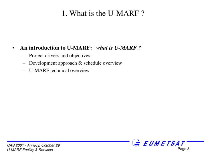 1. What is the U-MARF ?