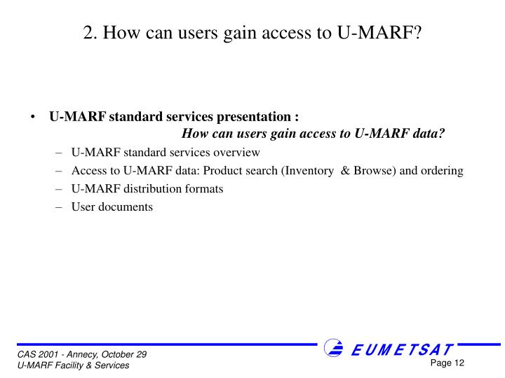 2. How can users gain access to U-MARF?