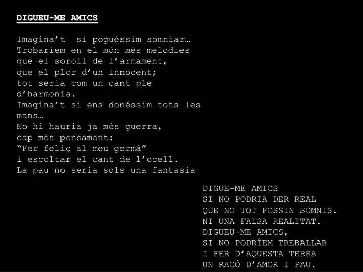 DIGUEU-ME AMICS