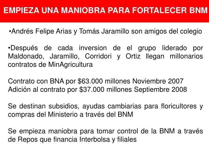 EMPIEZA UNA MANIOBRA PARA FORTALECER BNM